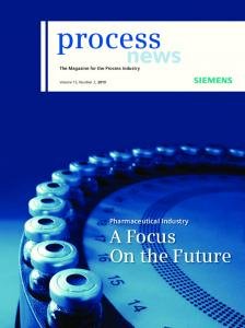 process news A Focus On the Future Pharmaceutical Industry The Magazine for the Process Industry Volume 15, Number 2, 2010