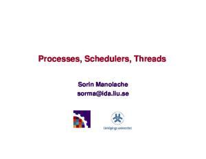Processes, Schedulers, Threads. Sorin Manolache