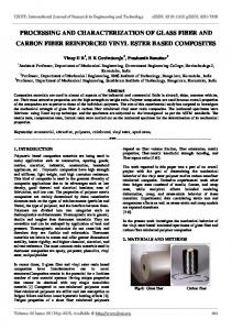 PROCESSING AND CHARACTERIZATION OF GLASS FIBER AND CARBON FIBER REINFORCED VINYL ESTER BASED COMPOSITES