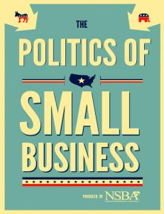 PRODUCED BY. NSBA 1 The Politics of Small Business
