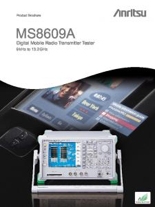 Product Brochure MS8609A. Digital Mobile Radio Transmitter Tester. 9 khz to 13.2 GHz. Excellent Eco Product