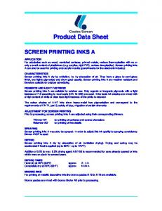 Product Data Sheet. ADJUSTMENT FOR SCREEN PRINTING Prior to processing, screen printing inks A are adjusted using their corresponding thinners