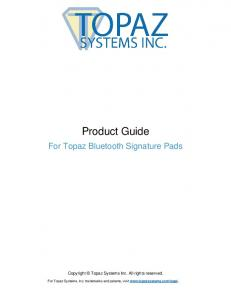 Product Guide. For Topaz Bluetooth Signature Pads. Copyright Topaz Systems Inc. All rights reserved