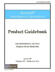 Product Guidebook. skinprint. skinprint PROFESSIONAL TREATMENTS. Products Not for Retail Sale. Goshen, NY Made in U.S.A. FOR PROFESSIONAL USE ONLY