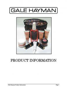 PRODUCT INFORMATION. Gale Hayman Product Information Page 1