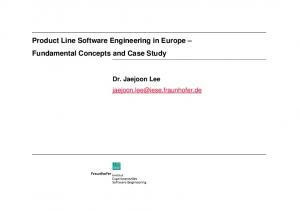 Product Line Software Engineering in Europe Fundamental Concepts and Case Study. Dr. Jaejoon Lee