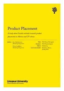Product Placement. A study about Swedes attitude towards product placements in Movies and TV-shows. Tutor: Examiner: