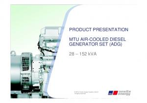 PRODUCT PRESENTATION MTU AIR-COOLED DIESEL GENERATOR SET (ADG) kva. MTU Onsite Energy Systems GmbH All rights reserved