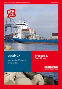 Products & solutions - Marine & Offshore insulation NEW. SeaRox. Products & Solutions. Marine & Offshore Insulation