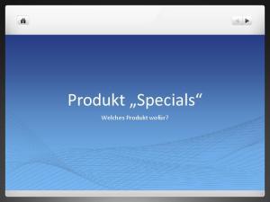 Produkt Specials. Welches Produkt wofür?