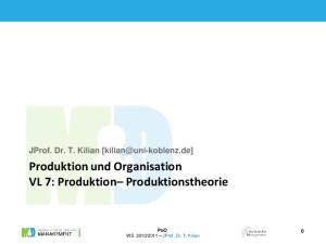 Produktion und Organisation VL 7: Produktion Produktionstheorie