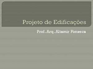 Prof. Arq. Altamir Fonseca