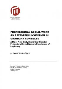 PROFESSIONAL SOCIAL WORK AS A WESTERN INVENTION IN GHANAIAN CONTEXTS