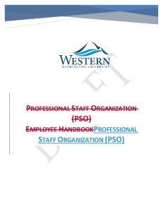 PROFESSIONAL STAFF ORGANIZATION (PSO) EMPLOYEE HANDBOOKPROFESSIONAL STAFF ORGANIZATION (PSO)
