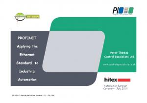 PROFINET. Applying the. Ethernet. Standard to. Industrial. Automation. Peter Thomas Control Specialists Ltd