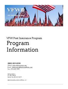 Program Information. VFW Post Insurance Program (800) POST INSURANCE PROGRAM