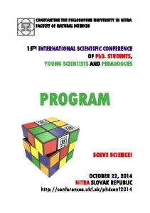 PROGRAM SOLVE SCIENCE! 15 TH INTERNATIONAL SCIENTIFIC CONFERENCE OF PhD. STUDENTS, YOUNG SCIENTISTS AND PEDAGOGUES