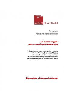 Programa Altamira para escolares. Un museo singular para un patrimonio excepcional. Bienvenidos al Museo de Altamira