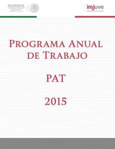 PROGRAMA ANUAL DE TRABAJO 2015 INSTITUTO MEXICANO DE LA JUVENTUD
