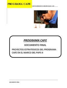 PROGRAMA CAFE PROYECTOS ESTRATEGICOS DEL PROGRAMA CAFE PROGRAMA CAFE DOCUMENTO FINAL
