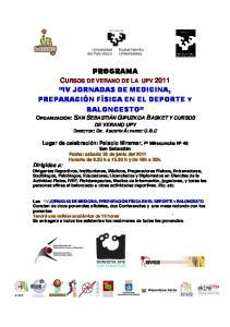 PROGRAMA CURSOS DE VERANO DE LA UPV 2011 IV JORNADAS DE MEDICINA, PREPARACIÓN FÍSICA EN EL DEPORTE Y BALONCESTO