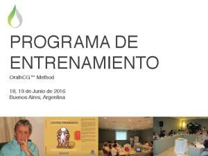 PROGRAMA DE ENTRENAMIENTO OralhCG Method. 18, 19 de Junio de 2016 Buenos Aires, Argentina
