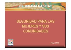 PROGRAMA HABITAT SEGURIDAD PARA LAS MUJERES Y SUS COMUNIDADES
