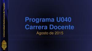 Programa U040 Carrera Docente Agosto de 2015