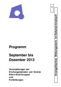 Programm. September bis Dezember Evangelisches Bildungswerk im Dekanat Ansbach
