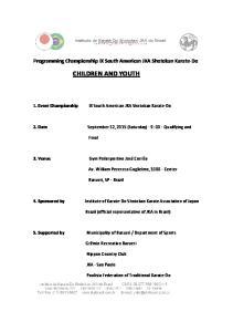 Programming Championship IX South American JKA Shotokan Karate-Do CHILDREN AND YOUTH. 1. Event Championship IX South American JKA Shotokan Karate-Do
