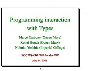 Programming interaction with Types