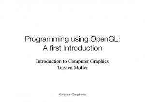 Programming using OpenGL: A first Introduction