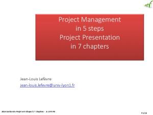 Project Management in 5 steps Project Presentation in 7 chapters