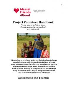 Project Volunteer Handbook If you want to go fast, go alone. If you want to go far, go together. African Proverb