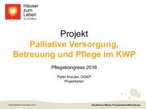 Projekt Palliative Versorgung, Betreuung und Pflege im KWP