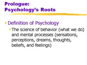 Prologue: Psychology s Roots. Definition of Psychology