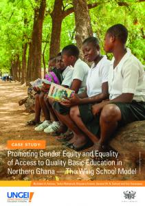 Promoting Gender Equity and Equality of Access to Quality Basic Education in Northern Ghana The Wing School Model CASE STUDY: