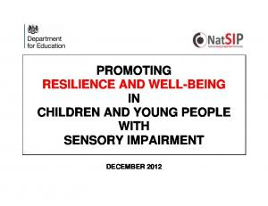 PROMOTING RESILIENCE AND WELL-BEING IN CHILDREN AND YOUNG PEOPLE WITH SENSORY IMPAIRMENT DECEMBER 2012