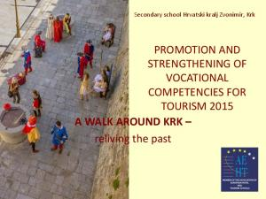 PROMOTION AND STRENGTHENING OF VOCATIONAL COMPETENCIES FOR TOURISM 2015 A WALK AROUND KRK reliving the past
