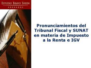 Pronunciamientos del Tribunal Fiscal y SUNAT en materia de Impuesto a la Renta e IGV