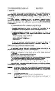 PROPIEDADES COLIGATIVAS DE LAS. Las propiedades de las soluciones se clasifican en dos grandes grupos: