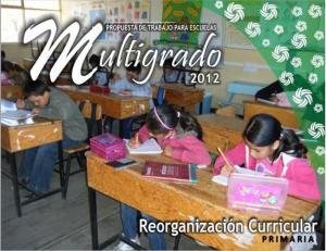 Propuesta de Trabajo para Escuelas Multigrado 2012