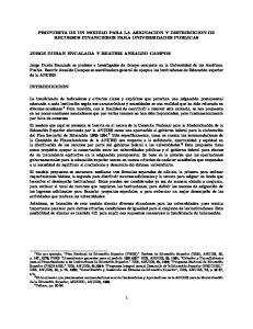 PROPUESTA DE UN MODELO PARA LA ASIGNACION Y DISTRIBUCION DE RECURSOS FINANCIEROS PARA UNIVERSIDADES PUBLICAS