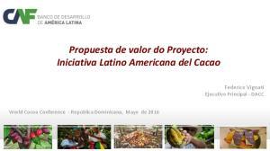 Propuesta de valor do Proyecto: Iniciativa Latino Americana del Cacao
