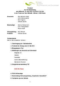 Protokoll: der Vorstandsitzung vom Mittwoch, 18. Juni 2013, bis Uhr in der Praxis von Sara Michalik, Zollrain 2, 5000 Aarau