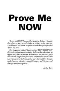 Prove Me NOW. Arthur Burt. The Emmanuel Foundation Stuart, Florida