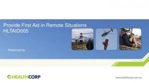 Provide First Aid in Remote Situations HLTAID005. Presented by: