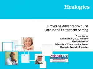 Providing Advanced Wound Care in the Outpa5ent Se7ng