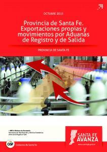 Provincia de Santa Fe. Exportaciones propias y movimientos por Aduanas de Registro y de Salida
