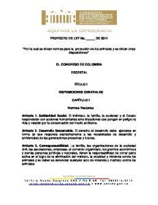 PROYECTO DE LEY No. DE Por la cual se dictan normas para la protección de los animales y se dictan otras disposiciones EL CONGRESO DE COLOMBIA
